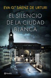 portada_el-silencio-de-la-ciudad-blanca_eva-g-saenz-de-urturi_201601271223