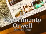 experimento orwell manuel llaca